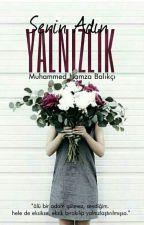 Senin Adın Yalnızlık by mhmmd_blkci