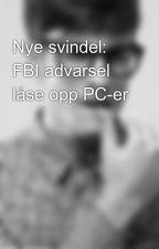 Nye svindel: FBI advarsel låse opp PC-er by lauyazel