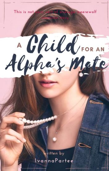 A Child for an Alpha's Mate