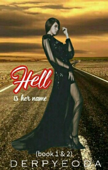 Hell Is Her Name [UNEDITED]