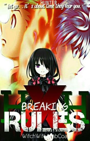 Breaking Rules [HunterXHunter Fanfiction]