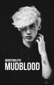 MUDBLOOD ➼ Draco Malfoy by moodymalfoy