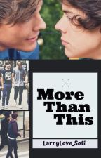 More Than This by LarryLove_Sofi