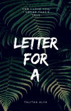 Letter For A by itstalithathough
