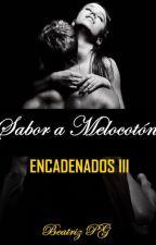 Sabor a Melocotón ENCADENADOS 3  © by BetyLunaboo