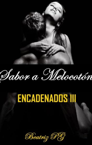 Sabor a Melocotón ENCADENADOS 3  ©