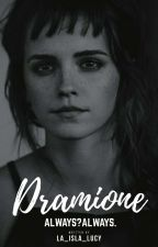 Dramione ... Always? Always . HIATUS by Lindsay_Baio
