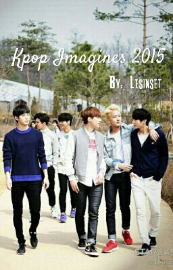 Kpop Imagines (Slow Updates)