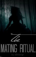 The Mating Ritual (may be edited/finished soon) by xBrisingr