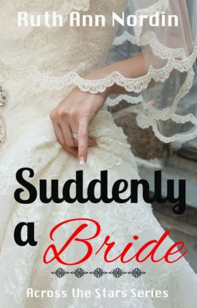 Suddenly a Bride by ruthannnordin