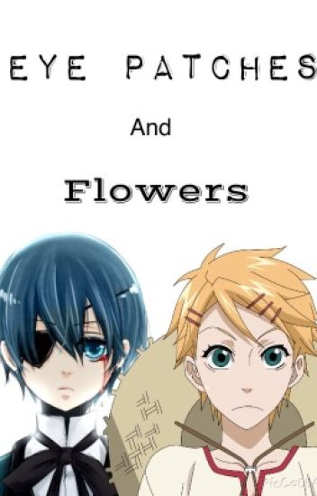 Eye patches and flowers (ciel & finny x reader)