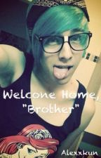 "Welcome Home, ""Brother"" by alexxkun"
