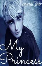My Princess | Jack Frost ✔ by -daisyflower