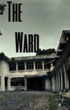 The Ward by AllTimeLow_writing