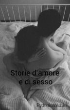 Storie d'amore e di sesso by Indissolubile