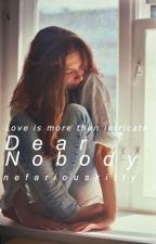 Dear Nobody by NefariousKitty