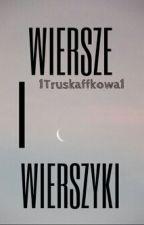 Wiersze i Wierszyki... by 1Truskaffkowa1