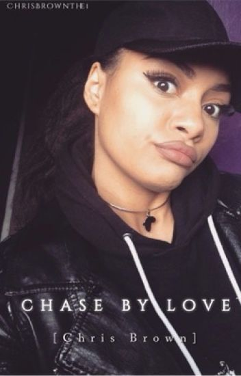 Chase By Love [Chris Brown]