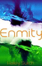 Enmity (Book 1) by HaleySulich