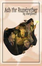 'Ach, ihr Rumtreiber' (Harry Potter FF/Rumtreiberzeit) {Beendet} by storylove21