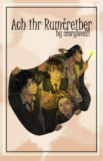 'Ach, ihr Rumtreiber' (Harry Potter FF/Rumtreiberzeit) {Beendet}