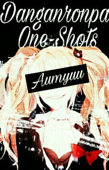 Danganronpa One Shots