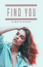 Find you » Secuela de Falling by AlwaysLaughs