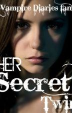 Her Secret Twin (A Vampire Diaries Fanfic) (ON HOLD) by lollyyypop112