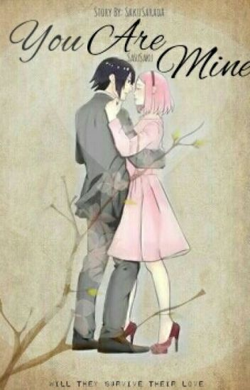 You Are Mine (SasuSaku FanFiction)
