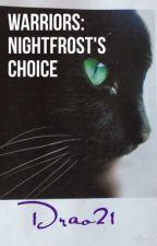 Nightfrost's Choice by lilyangelonpaws034