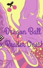 Dragon Ball Z x Reader Oneshots by ItsukiNiiSan