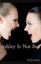 Ashley Is Not Bae by fionadoylie
