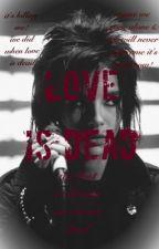 Love is dead! by idancedintherain