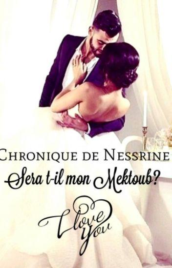 Chronique de Nessrine : Sera t-il mon Mektoub ?