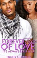 Forever Type Of Love by EbonyGoddess