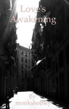Love's Awakening by monkshobley