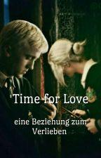 Time for Love - Eine Beziehung zum Verlieben (Draco Malfoy FF) by Amazonit