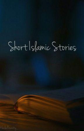 Short Islamic Stories [On Hold] by VeiledBeauty_