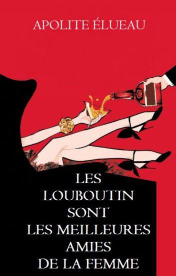 Les Louboutin sont les meilleures amies de la femme [ EN PAUSE]