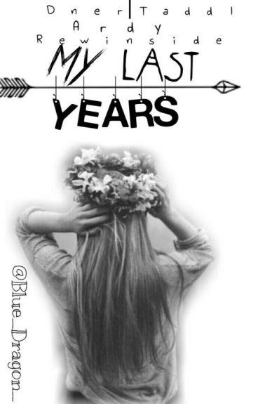 My last years||Dner|Rewinside|Ardy|Taddl|YouTuber-Haus FF| ✓