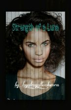 Strength of a Luna (BWWM) by loyal_royal_bookworm