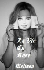La vie en rose by MeliSsa902