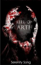 Hell On Earth by Serenity-Song