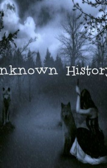 Unknown History