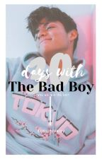 30 Days With The Bad Boy by sxmmerdaisy