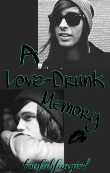 A Love-Drunk Memory