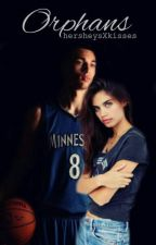 ORPHANS (Zach LaVine FanFic)  #Wattys2016 by hersheysXkisses