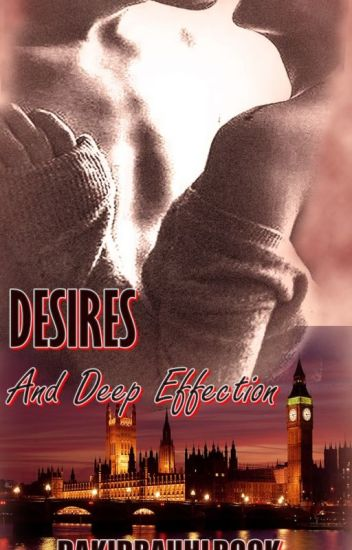Desires & Deep Effection : The Future ( #3 Desires Series )