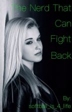 The Nerd That Can Fight Back by softball_is_4_life