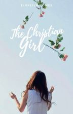 The Christian Girl | #Wattys2016 by Dino_Chick